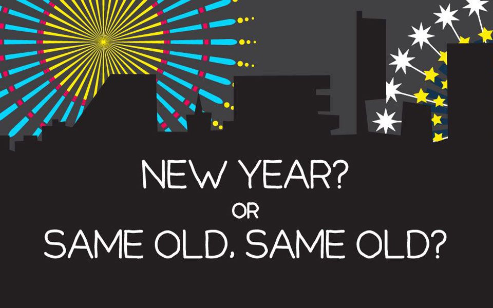 New Year? Or same old same old?