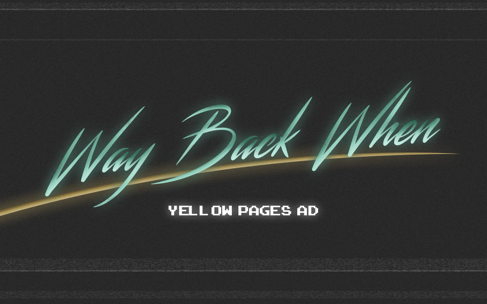 Way Back When – Yellow Pages