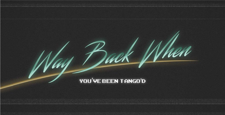 Way Back When – Tango