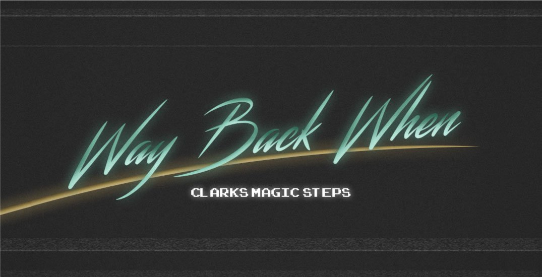 Way Back When – Clarks