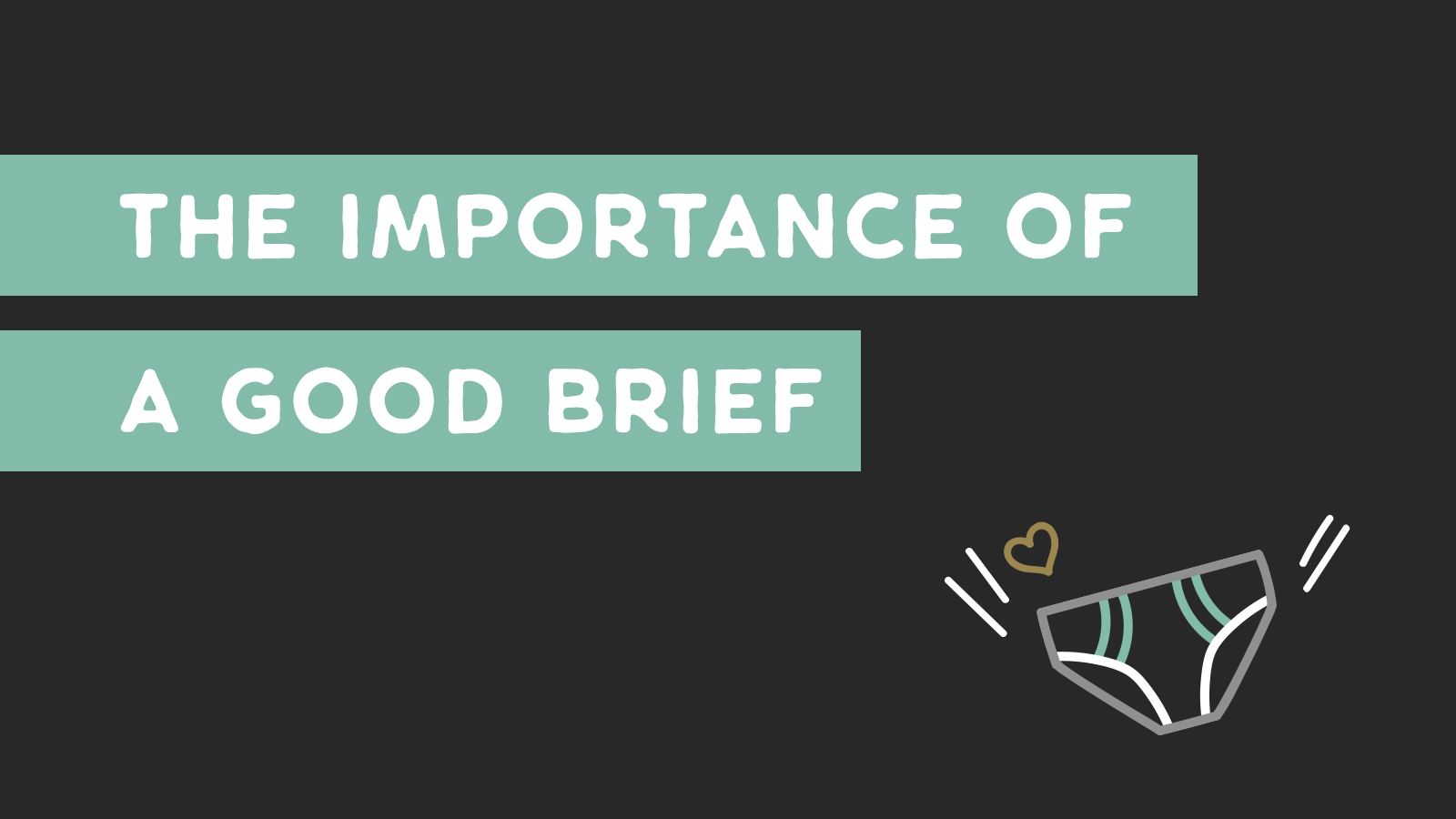 The importance of a good brief