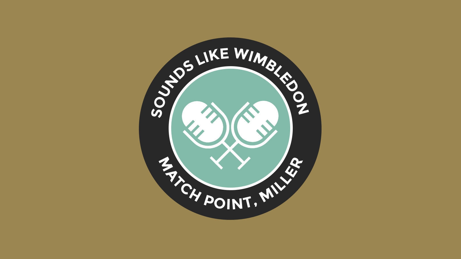 Sounds like Wimbledon – Match Point Miller