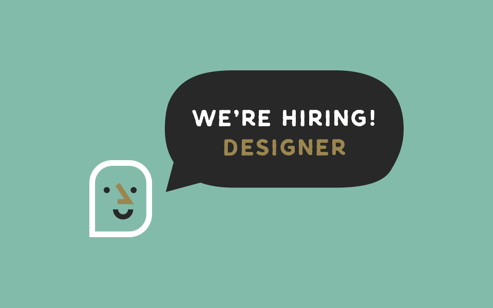 We're looking for a Designer!