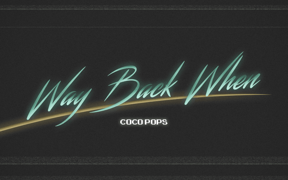 Way Back When – Coco Pops