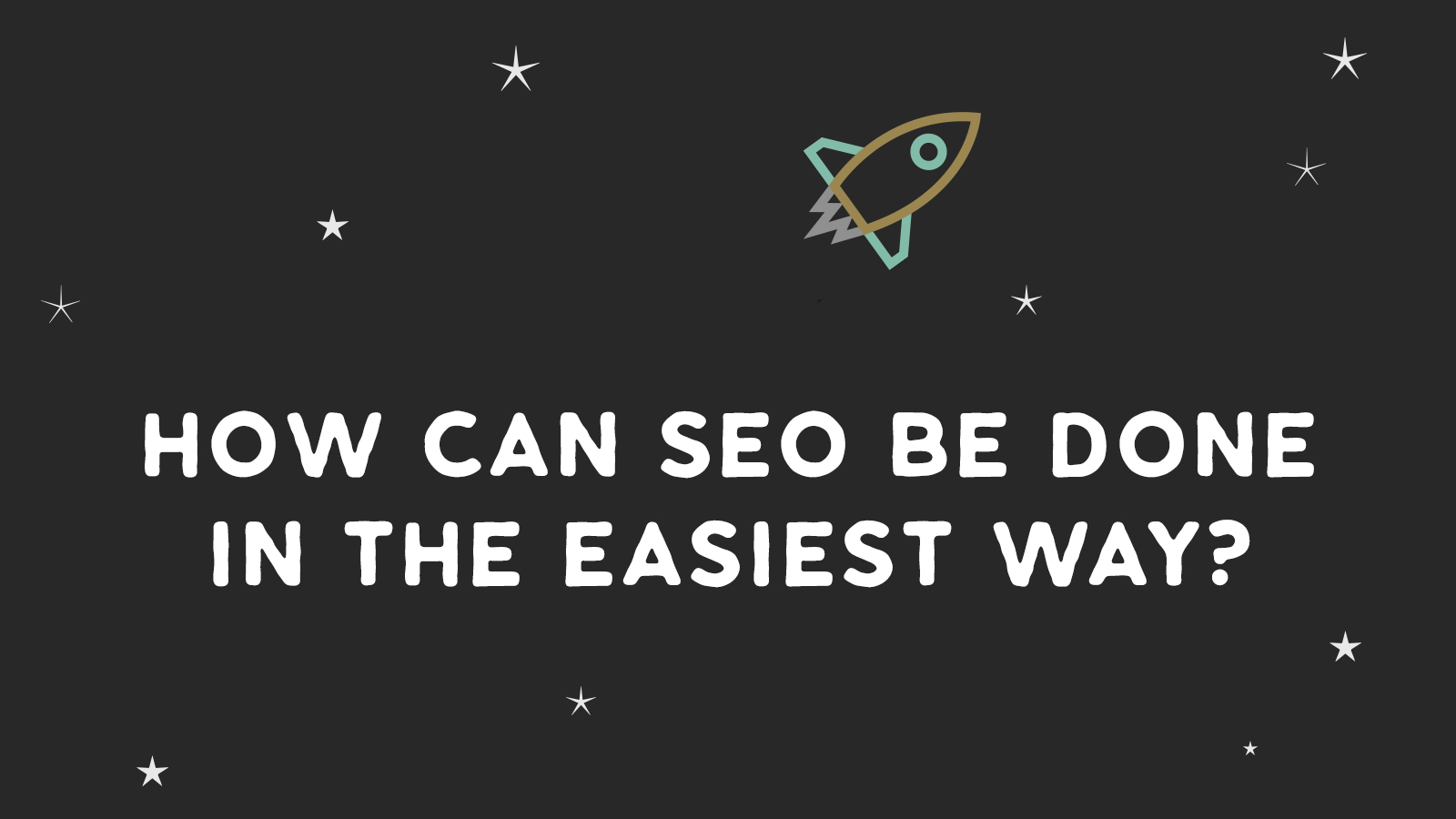 How can SEO be done in the easiest way?