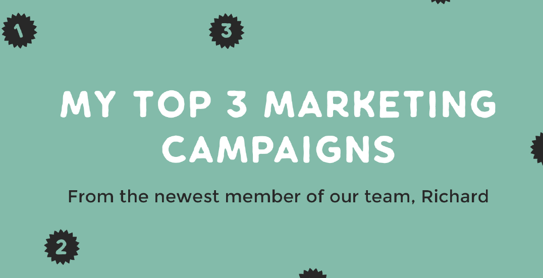 My Top 3 Marketing Campaigns of All time