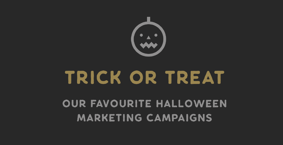 Trick or Treat: our favourite Halloween marketing campaigns