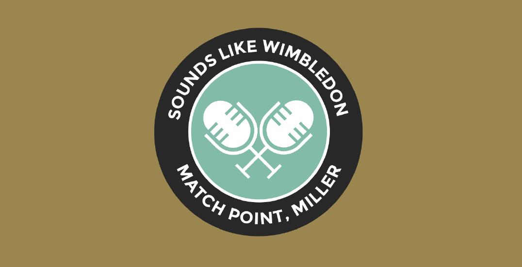 Sounds like Wimbledon – Match Point Miller