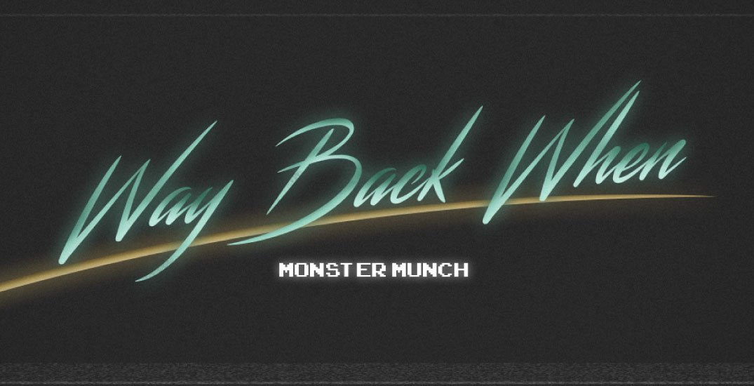 Way Back When – Monster Munch